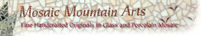 Mosaic Mountain Arts: Fine Handcrafted Originals in Glass and Porcelain Mosaic